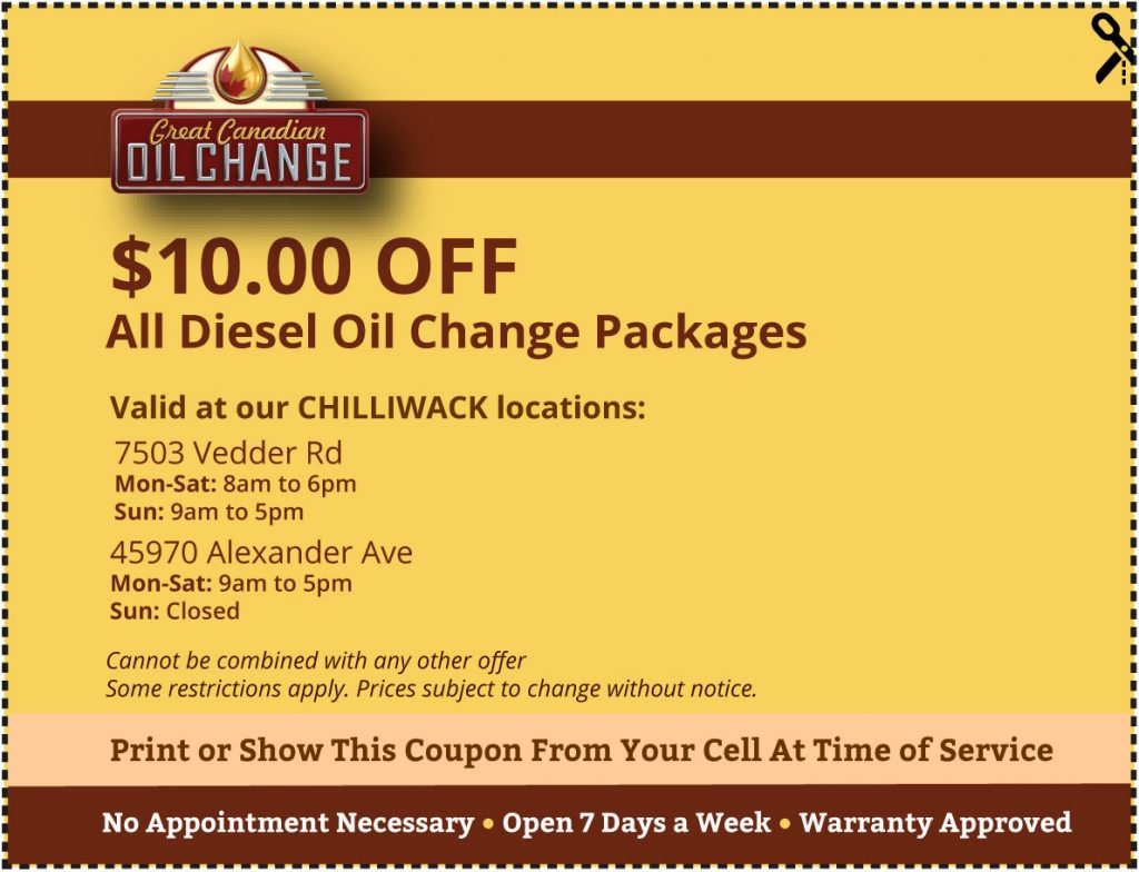 Chilliwack Great Canadian Oil Change Coupon $10 off Diesel oil change